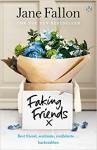 Faking Friends - Jane Fallon
