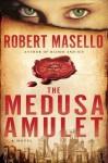 The Medusa Amulet - Robert Masello