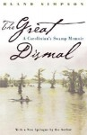The Great Dismal: A Carolinian's Swamp Memoir (Chapel Hill Books) - Bland Simpson
