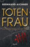 Totenfrau: La signora dei morti (Rizzoli best) (Italian Edition) - Bernhard Aichner, Roberta Zuppet