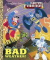 Bad Weather! (DC Super Friends) - Frank Berrios, Ethen Beavers
