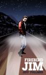 Firebird Jim - Jeff Fullmer, Samantha Finken, Steven Perkins