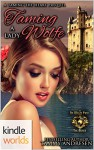 World of de Wolfe Pack: Taming a Lady Wolfe (Kindle Worlds Novella) (Taming the Heart Book 1) - Tammy Andresen