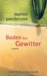 Baden Bei Gewitter - Marion Poschmann