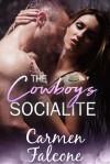 The Cowboy's Socialite - Carmen Falcone