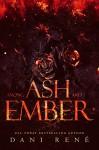 Among Ash and Ember - Dani René