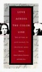 Love Across the Color Line by Horowitz, Helen (1996) Paperback - Helen Horowitz