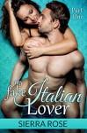 My Fake Italian Lover - Part 1 (Marriage of Convenience/Fake Girlfriend Series) - Sierra Rose