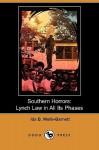 Southern Horrors: Lynch Law in All Its Phases (Dodo Press) - Ida B. Wells-Barnett
