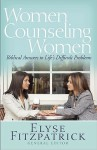 Women Counseling Women: Biblical Answers to Life's Difficult Problems - Elyse M. Fitzpatrick