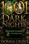 Dragon Claimed: A Dark Kings Novella Kindle Edition - Donna Grant