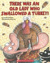 There Was an Old Lady Who Swallowed a Turkey! - Lucille Colandro, Jared D. Lee