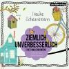 Ziemlich unverbesserlich: Eine Familienkomödie - Frauke Scheunemann, Marie Bierstedt, Der Hörverlag