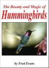 The Beauty and Magic of Hummingbirds - Fred Evans
