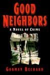 Good Neighbors - Gorman Bechard