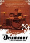 The Drummer - Anthony Neil Smith