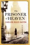 The Prisoner of Heaven - Carlos Ruiz Zafón