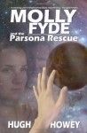 Molly Fyde and the Parsona Rescue - Hugh Howey