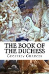 The Book Of The Duchess - Geoffrey Chaucer
