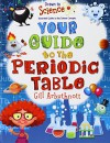 Your Guide to the Periodic Table (Drawn to Science: Illustrated Guides to Key Science Concepts) - Gill Arbuthnott