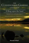 A Ring Upon the Sand: Collected Stories and Sketches Volume 5 - R.B. Cunninghame Graham, Alan MacGillivray, John C. McIntyre