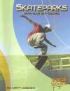 Skateparks: Grab Your Skateboard - Matt Doeden