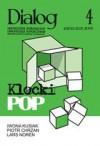 Dialog, nr 4 / kwieceń 2007. Klocki POP - Redakcja miesięcznika Dialog