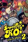 Super Pro K.O., Volume 2: Chaos in the Cage! - Jarrett Williams