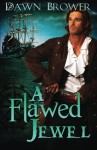 A Flawed Jewel (A Marsden Romance) (Volume 1) - Dawn Brower