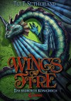 Wings of Fire 3 - Das bedrohte Königreich - Tui T. Sutherland, Bea Reiter