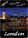 Before You Say Goodbye - Christine London