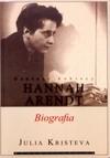 Hannah Arendt. Biografia - Julia Kristeva