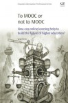 To MOOC or Not to MOOC: How Can Online Learning Help to Build the Future of Higher Education? - Sarah Porter