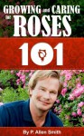 Gardening 101: Growing and Caring for Roses - P. Allen Smith