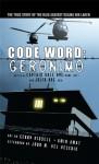 Code Word: Geronimo - Capt. Dale Dye, Gerry Kissell, Amin Amat, Julia Dewey Dye
