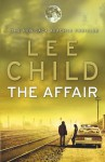 Affair (with Bonus Short Story Second Son), The: A Jack Reacher Novel - Lee Child