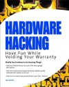 Hardware Hacking: Have Fun While Voiding Your Warranty - Joe Grand, Ryan Russell, Kevin D. Mitnick