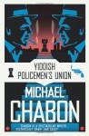 The Yiddish Policemen's Union - Michael Chabon