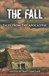 The Fall: Tales from the Apocalypse - Matt Sinclair, Judy Croome, P.S. Carrillo, Ryan Graudin, R.C. Lewis, J. Lea López, Mindy McGinnis, R.S. Mellette, Jean Oram, A.M. Supinger, Amy Trueblood, A.T. O'Connor, Calista Taylor, Cat Woods