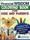 Financial Wisdom Coloring Book for Kids and Parents - Elisabeth Donati, Steve Gordon, Shayla Gordon