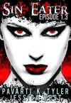 Sin Eater (Episode 1.3): Dark Urban Fantasy Serial - PK Tyler, Jessica West