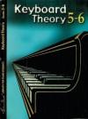 Keyboard Theory, Bk 5 & 6 - Alfred A. Knopf Publishing Company, Louise Goss, David Kraehenbuehl
