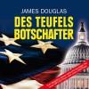 Des Teufels Botschafter - James Douglas, RADIOROPA Hörbuch - eine Division der TechniSat Digital GmbH, Peter Anders