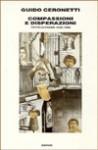 Compassioni e disperazioni: Tutte le poesie 1946-1986 - Guido Ceronetti
