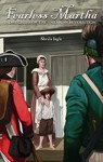 Fearless Martha: A Daughter of the American Revolution - Sheila Ingle