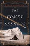 The Comet Seekers: A Novel - Helen Sedgwick