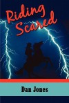 Riding Scared - Dan Jones