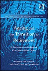 Ageing and the Transition to Retirement: A Comparative Analysis of European Welfare States - Tony Maltby
