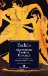 Agamennone, Coefore, Eumenidi - Aeschylus, Dario Del Corno, Raffaele Cantarella