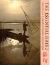 The Essential Haiku: Versions of Basho, Buson and Issa - Robert Hass, Yosa Buson, Kobayashi Issa, Matsuo Basho